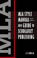 MLA Style Manual & Guide to Scholarly Publishing 3rd Edition