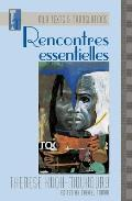 Texts and Translations||||Rencontres essentielles