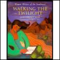 Walking The Twilight Women Writers I