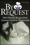 By Request Most Wanted Recipes From Ariz