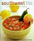 Southwest Lite: Full-Flavored, Healthy Cooking