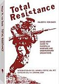 Total Resistance Swiss Army Guide to Guerrilla Warfare & Underground Operations