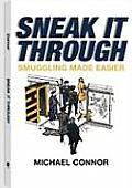 Sneak It Through Smuggling Made Easier