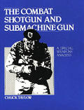 Combat Shotgun & Submachine Gun: A Special Weapons Analysis Cover