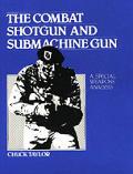 Combat Shotgun & Submachine Gun