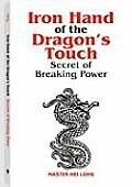 Iron Hand of the Dragon's Touch: Secrets of Breaking Power