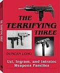 Terrifying Three Uzi Ingram & Intratec Weapons Families