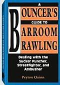 Bouncers Guide to Barroom Brawling Dealing with the Sucker Puncher Streetfighter & Ambusher