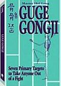 Guge Gongji Seven Primary Targets to Take Anyone Out of a Fight