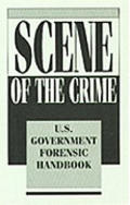 Scene Of The Crime Us Government Forensi