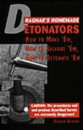 Ragnar's Homemade Detonators: How to Make Em, How to Salvage Em, How to Detonate Em