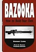 Bazooka: How to Build Your Own