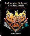 Indonesian Fighting Fundamentals The Brutal Arts of the Archipelago