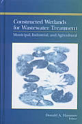 Constructed Wetlands for Wastewater Treatment: Municipal, Industrial, and Agricultural