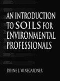 Introduction To Soils for Environmental Professionals (96 Edition)