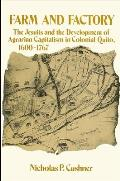 Farm and Factory: The Jesuits and the Development of Agrarian Capitalism in Colonial Quito, 1600-1767