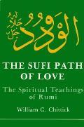 Sufi Path of Love : the Spiritual Teaching of Rumi (83 Edition)