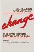 Legislating Bureaucratic Change: Civil Service Reform Act of 1978