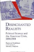 Disenchanted Realists: Political Science and the American Crisis