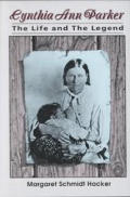 Cynthia Ann Parker The Life & The Legend