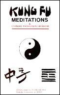Kung Fu Meditations & Chinese Proverbial