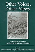 Other Voices, Other Views. Expanding the Canon in English Renaissance Studies