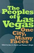 The Peoples of Las Vegas: One City, Many Faces (Wilbur S. Shepperson Series in Nevada History) Cover