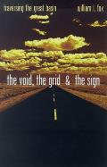 The Void, the Grid & the Sign: Traversing the Great Basin