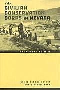 Civilian Conservation Corps in Nevada From Boys to Men