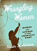 Wrangling Women: Humor and Gender in the American West