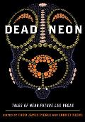 Dead Neon: Tales of Near-Future Las Vegas (West Word Fiction) Cover