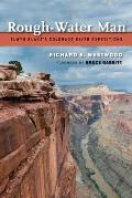 Rough-Water Man: Elwyn Blake's Colorado River Expeditions