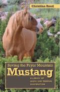Saving the Pryor Mountain Mustang: A Legacy of Local and Federal Cooperation