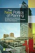New Politics of Planning: How States and Local Governments Are Coming To Common Ground on Reshaping America's Built Environment (09 Edition)