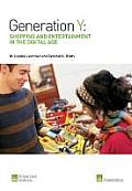 Generation y: Shopping and Entertainment in the Digital Age