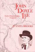 John Doyle Lee: Zealot, Pioneer Builder, Scapegoat