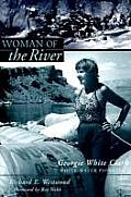 Woman of the River Georgie White Clark White Water Pioneer