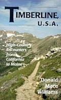 Timberline, U.S.A.: High-Country Encounters from California to Maine
