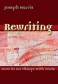 Rewriting : How To Do Things With Texts (06 Edition)