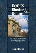 Books, Bluster, and Bounty: Local Politics and Carnegie Library Building Grants in the Intermountain West, 1890-1920