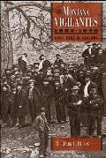 The Montana Vigilantes, 1863-1870: Gold, Guns, and Gallows
