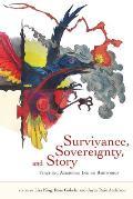 Survivance, Sovereignty, and Story: Teaching American Indian Rhetorics