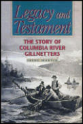 Legacy and Testament: The Story of Columbia River Gillnetters Cover