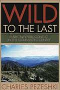 Wild to the Last: Environmental Conflict in the Clearwater Country