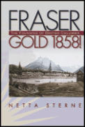 Fraser Gold 1858 The Founding Of British