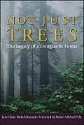 Not Just Trees The Legacy of a Douglas Fir Forest