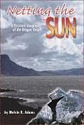 Netting the Sun: A Personal Geography of the Oregon Desert (Northwest Voices Essays)