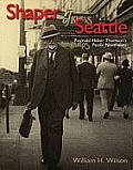 Shaper of Seattle: Reginald Heber Thomson's Pacific Northwest