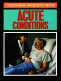 Teaching Patients With Acute Conditions