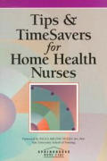 Tips and TimeSavers for Home Health Nurses (Springhouse Home Care)